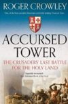The Accursed Tower by Roger Crowley