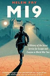 MI9: A History of the Secret Service for Escape and Evasion in World War Two, by Helen Fry