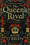The Queen's Rival, by Anne O'Brien.