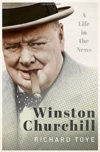 Winston Churchill: A Life in the News, by Richard Toye