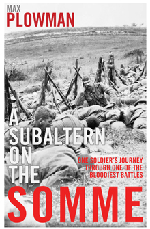 A Subaltern on the Somme: One Soldier's Journey Through one of the Bloodiest Battles