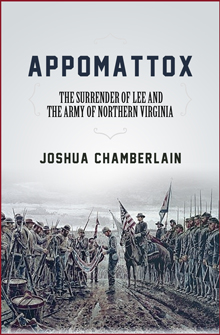 Appomattox: The Surrender of Lee and the Army of Northern Virginia