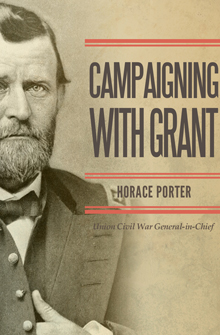 Campaigning with Grant: Union Civil War General-in-Chief