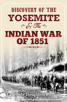 Discover of the Yosemite and the Indian War of 1851