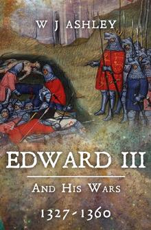Edward III and his Wars 1327-1360