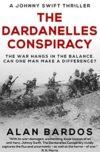 The Dardanelles Conspiracy, by Alan Bardos