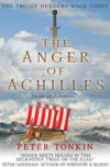 The Anger of Achilles, by Peter Tonkin