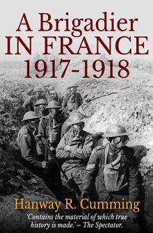 A Brigadier in France: 1917-1918