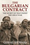 The Bulgarian Contract: The Secret Lie That Ended the Great War