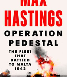 Operation Pedestal, by Max Hastings